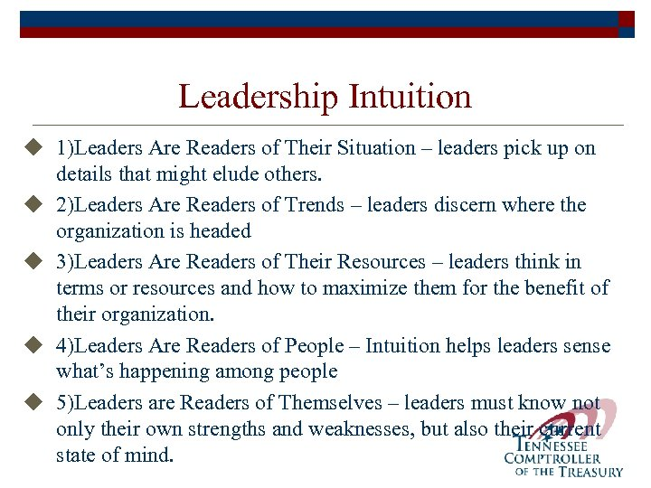 Leadership Intuition u 1)Leaders Are Readers of Their Situation – leaders pick up on