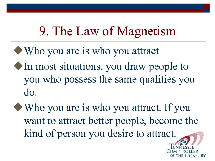9. The Law of Magnetism u. Who you are is who you attract u.