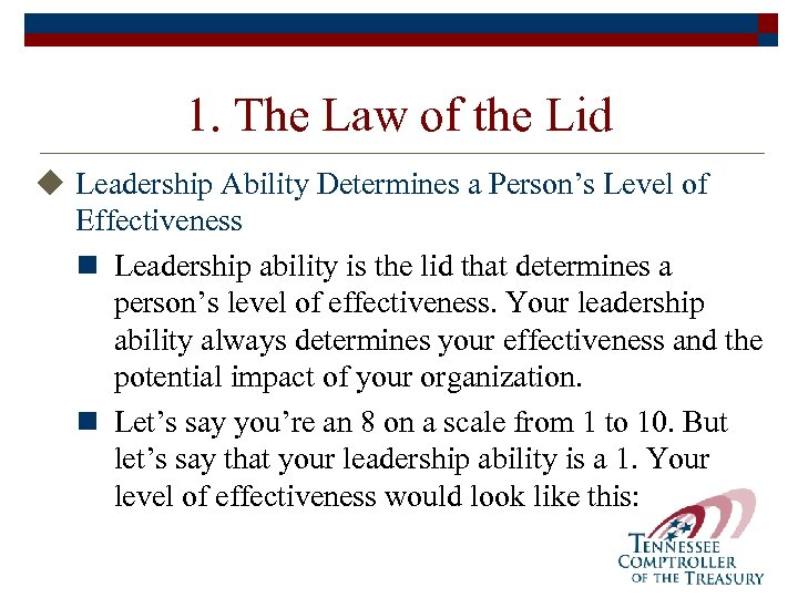 1. The Law of the Lid u Leadership Ability Determines a Person's Level of