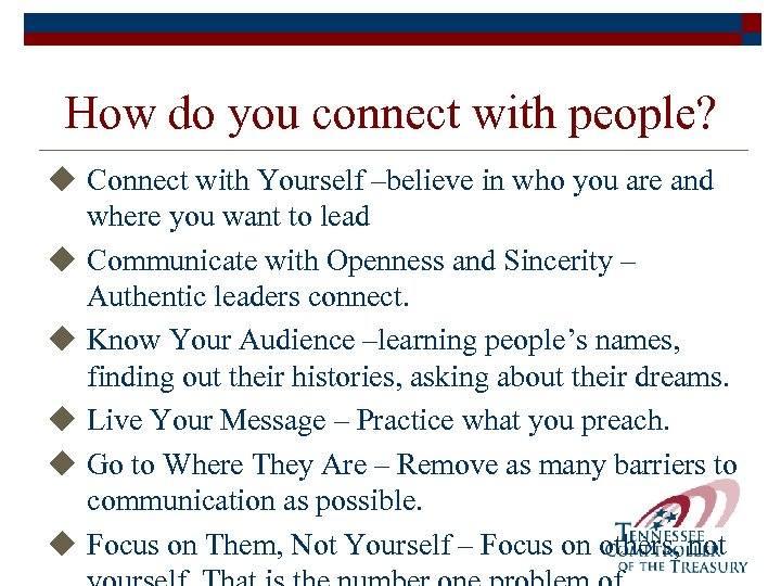 How do you connect with people? u Connect with Yourself –believe in who you