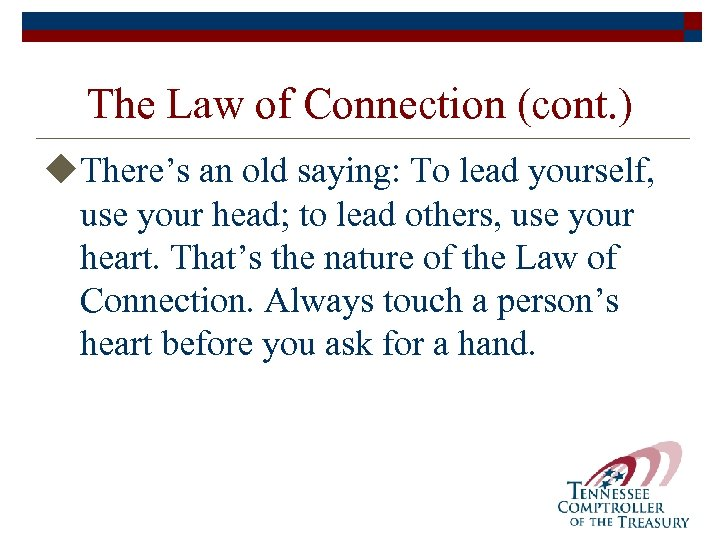 The Law of Connection (cont. ) u. There's an old saying: To lead yourself,