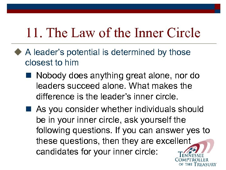 11. The Law of the Inner Circle u A leader's potential is determined by
