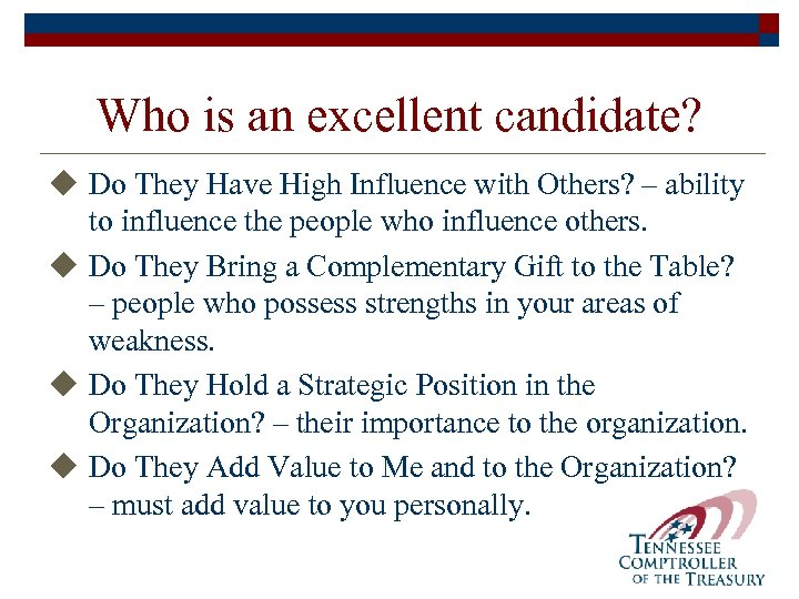 Who is an excellent candidate? u Do They Have High Influence with Others? –