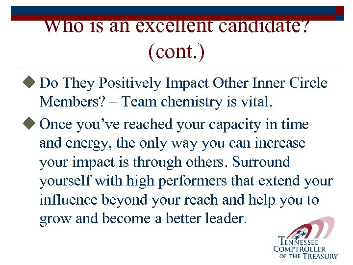 Who is an excellent candidate? (cont. ) u Do They Positively Impact Other Inner