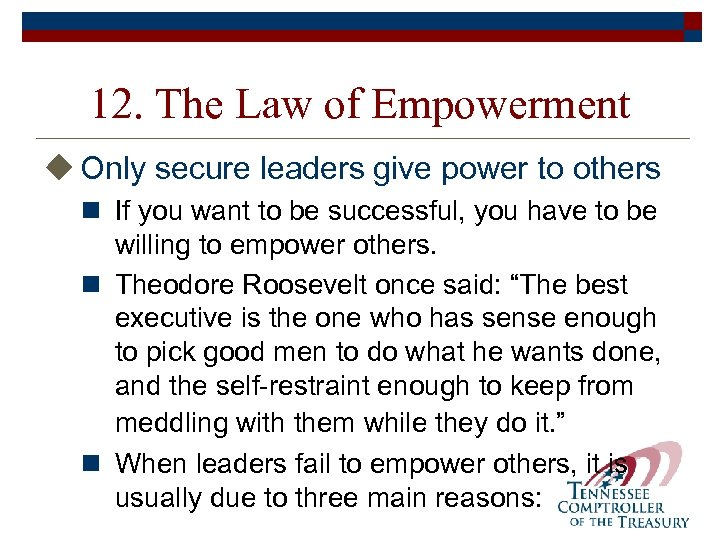 12. The Law of Empowerment u Only secure leaders give power to others n