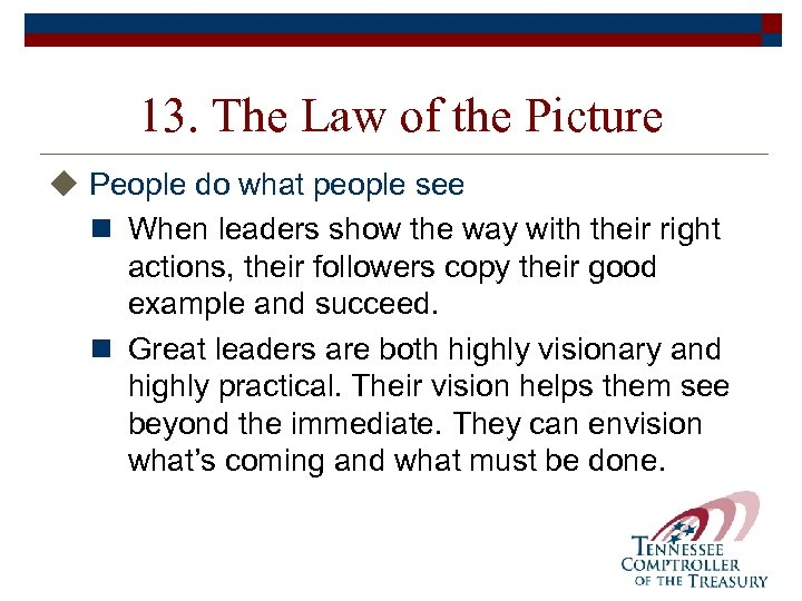 13. The Law of the Picture u People do what people see n When