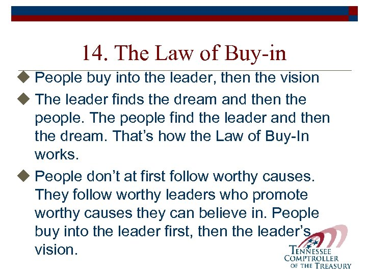 14. The Law of Buy-in u People buy into the leader, then the vision