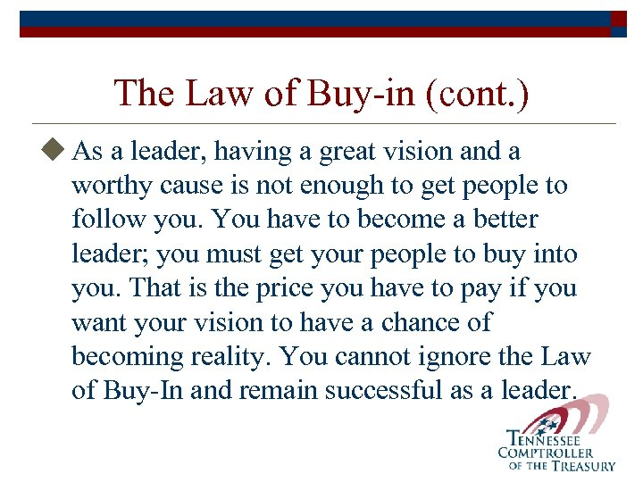 The Law of Buy-in (cont. ) u As a leader, having a great vision