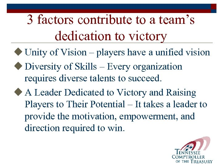 3 factors contribute to a team's dedication to victory u Unity of Vision –
