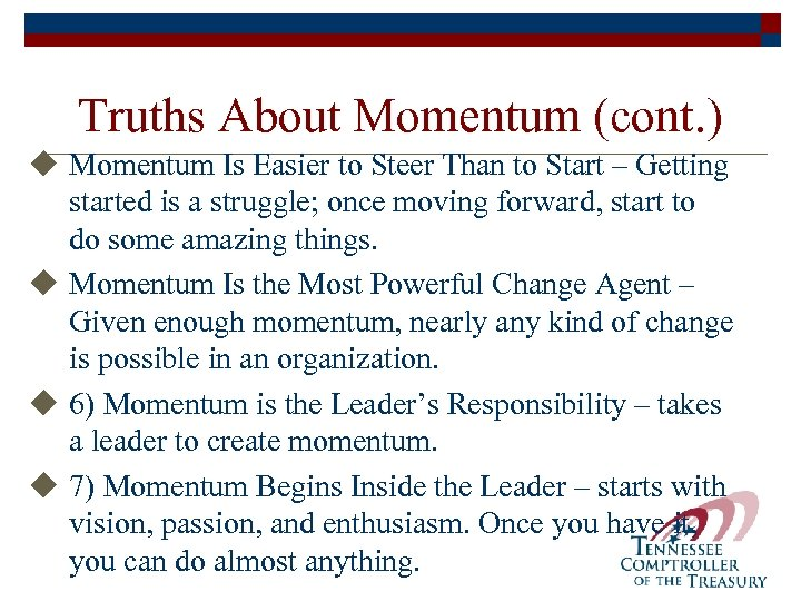 Truths About Momentum (cont. ) u Momentum Is Easier to Steer Than to Start