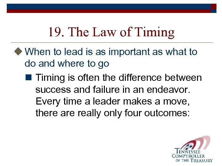 19. The Law of Timing u When to lead is as important as what
