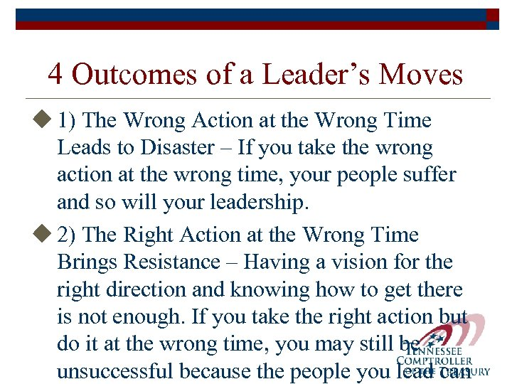 4 Outcomes of a Leader's Moves u 1) The Wrong Action at the Wrong