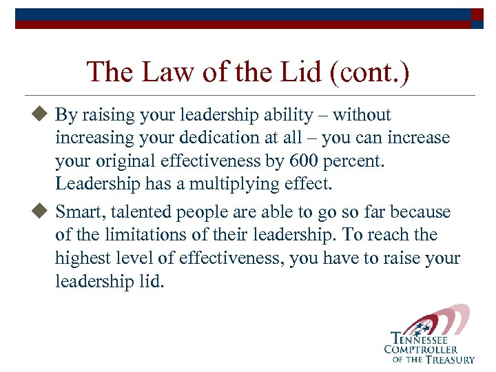 The Law of the Lid (cont. ) u By raising your leadership ability –