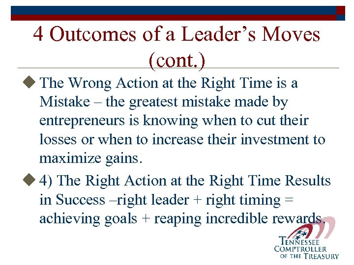 4 Outcomes of a Leader's Moves (cont. ) u The Wrong Action at the