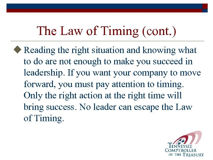 The Law of Timing (cont. ) u Reading the right situation and knowing what