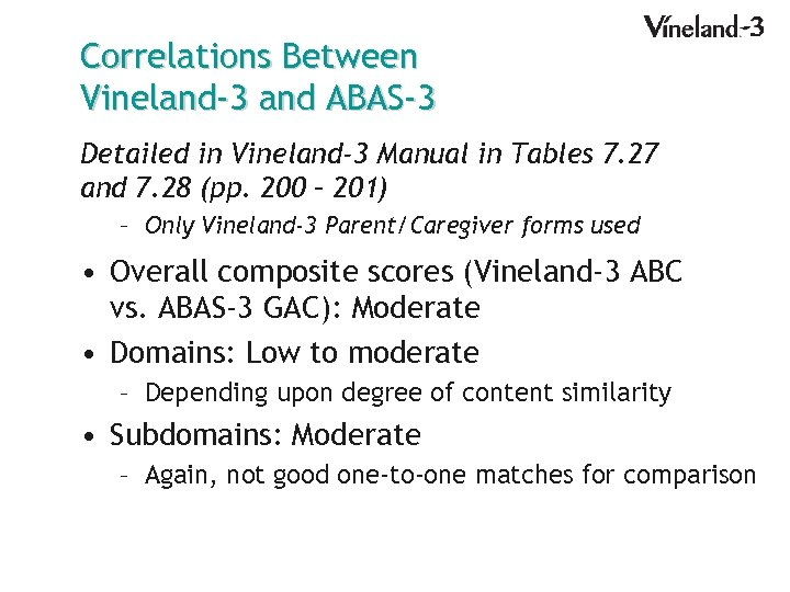 Correlations Between Vineland-3 and ABAS-3 Detailed in Vineland-3 Manual in Tables 7. 27 and