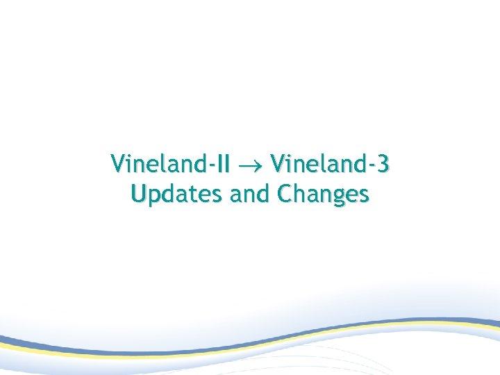 Vineland-II Vineland-3 Updates and Changes