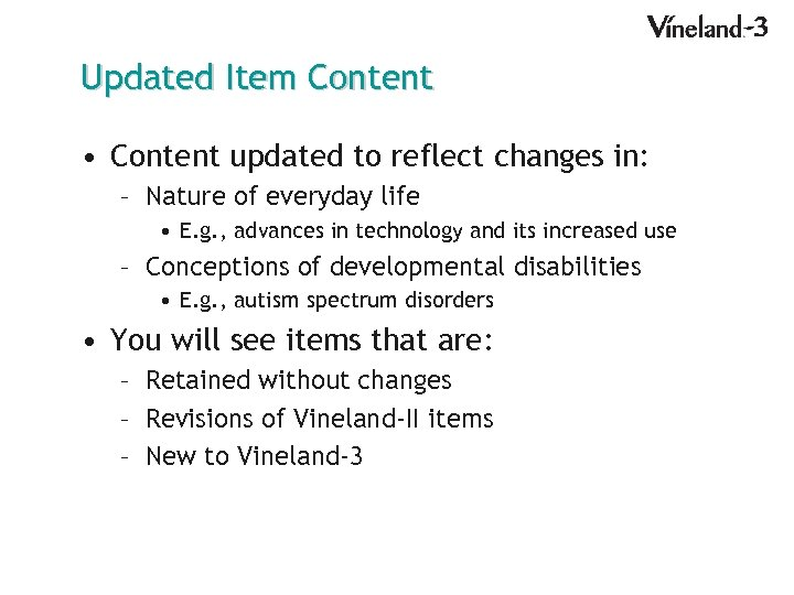 Updated Item Content • Content updated to reflect changes in: – Nature of everyday