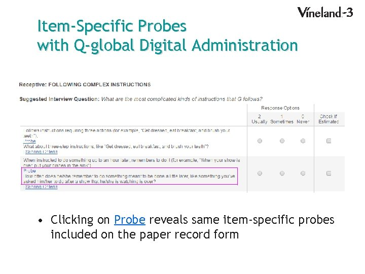 Item-Specific Probes with Q-global Digital Administration • Clicking on Probe reveals same item-specific probes