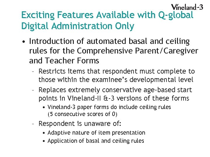 Exciting Features Available with Q-global Digital Administration Only • Introduction of automated basal and