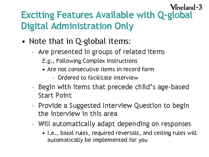 Exciting Features Available with Q-global Digital Administration Only • Note that in Q-global items: