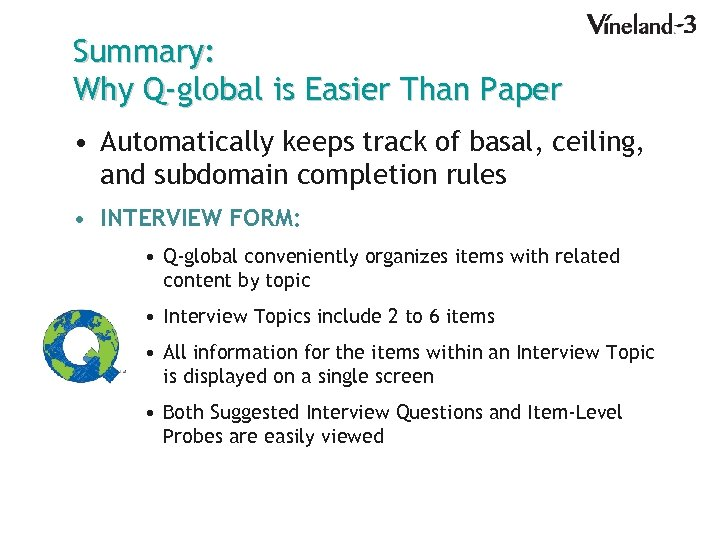 Summary: Why Q-global is Easier Than Paper • Automatically keeps track of basal, ceiling,