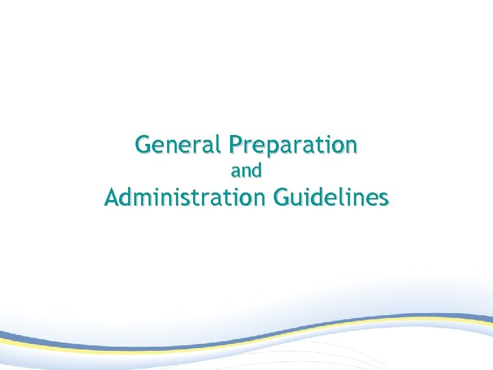 General Preparation and Administration Guidelines