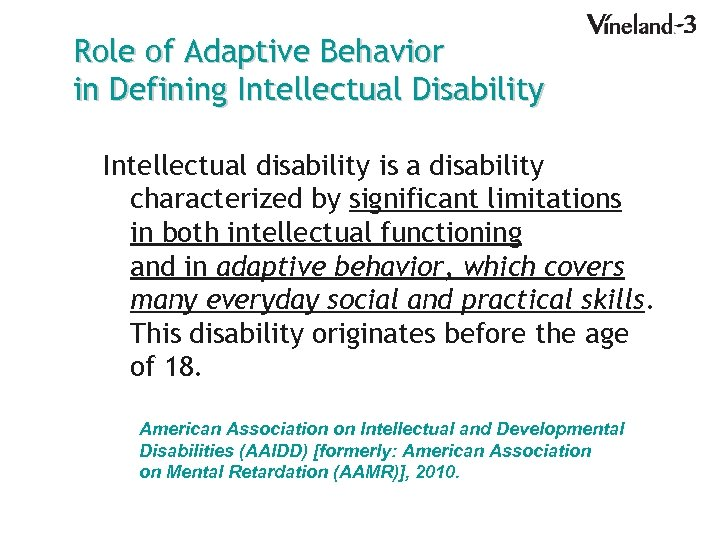 Role of Adaptive Behavior in Defining Intellectual Disability Intellectual disability is a disability characterized