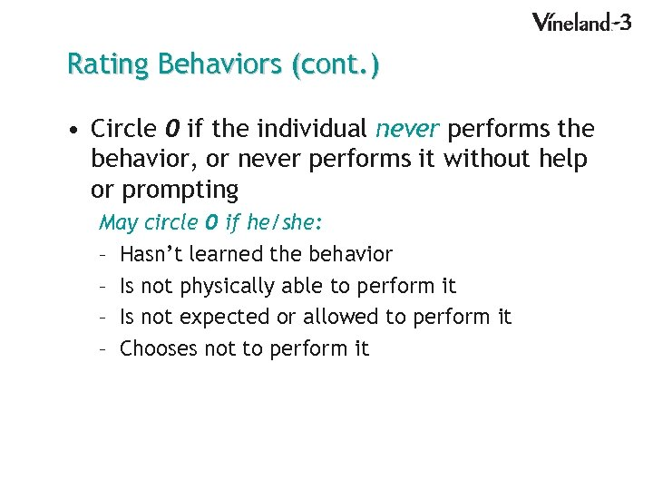 Rating Behaviors (cont. ) • Circle 0 if the individual never performs the behavior,
