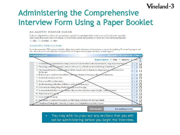 Administering the Comprehensive Interview Form Using a Paper Booklet • You may wish to