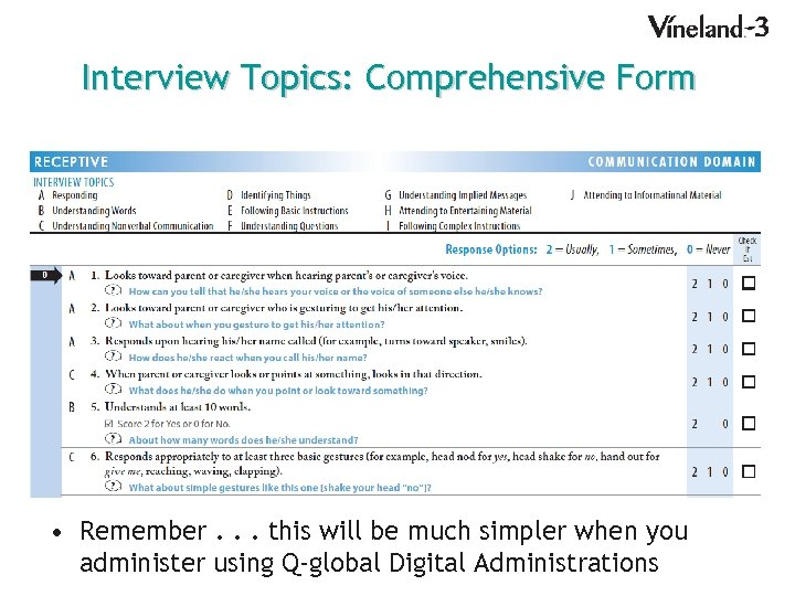 Interview Topics: Comprehensive Form • Remember. . . this will be much simpler when