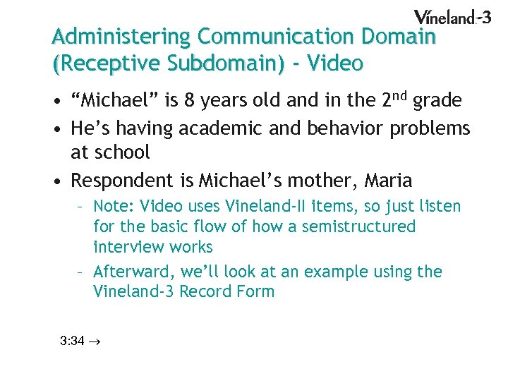 """Administering Communication Domain (Receptive Subdomain) - Video • """"Michael"""" is 8 years old and"""