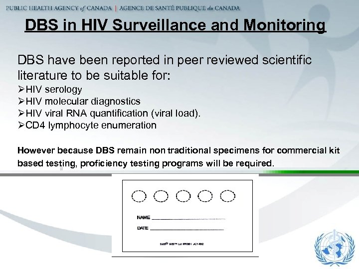 DBS in HIV Surveillance and Monitoring DBS have been reported in peer reviewed scientific