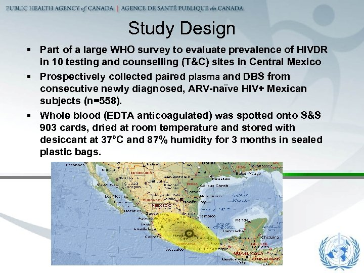 Study Design § Part of a large WHO survey to evaluate prevalence of HIVDR