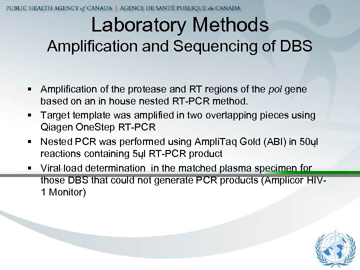 Laboratory Methods Amplification and Sequencing of DBS § Amplification of the protease and RT