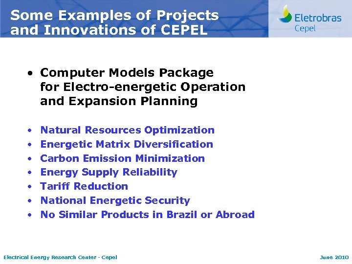Some Examples of Projects and Innovations of CEPEL • Computer Models Package for Electro-energetic