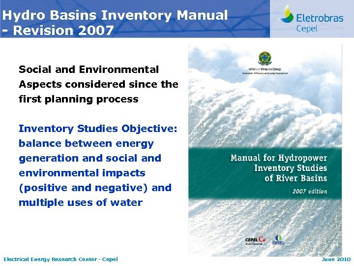 Hydro Basins Inventory Manual - Revision 2007 Social and Environmental Aspects considered since the