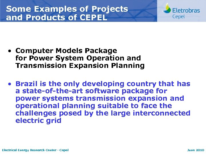 Some Examples of Projects and Products of CEPEL • Computer Models Package for Power