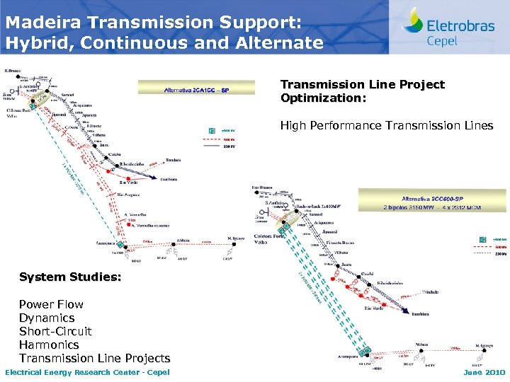 Madeira Transmission Support: Hybrid, Continuous and Alternate Transmission Line Project Optimization: High Performance Transmission