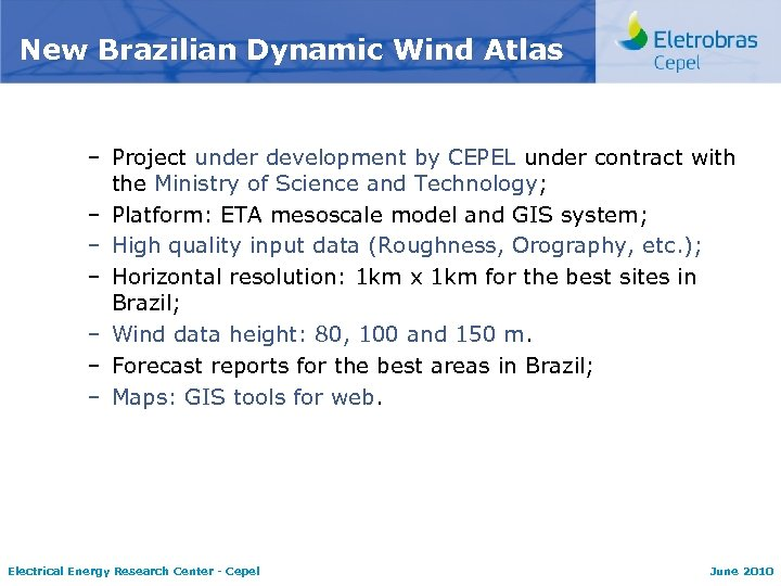 New Brazilian Dynamic Wind Atlas – Project under development by CEPEL under contract with