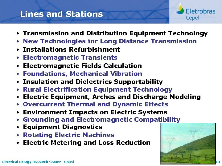 Lines and Stations • • • • Transmission and Distribution Equipment Technology New Technologies