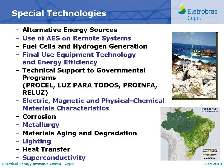 Special Technologies – – – Alternative Energy Sources Use of AES on Remote Systems
