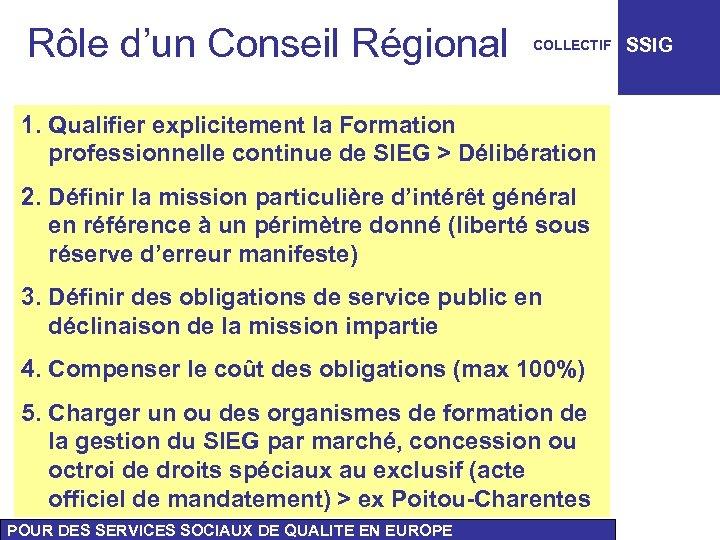 Rôle d'un Conseil Régional COLLECTIF 1. Qualifier explicitement la Formation professionnelle continue de SIEG