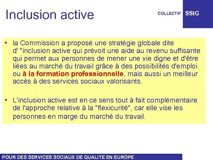 Inclusion active COLLECTIF SSIG • la Commission a proposé une stratégie globale dite d'