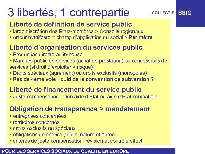 3 libertés, 1 contrepartie COLLECTIF Liberté de définition de service public § large discrétion