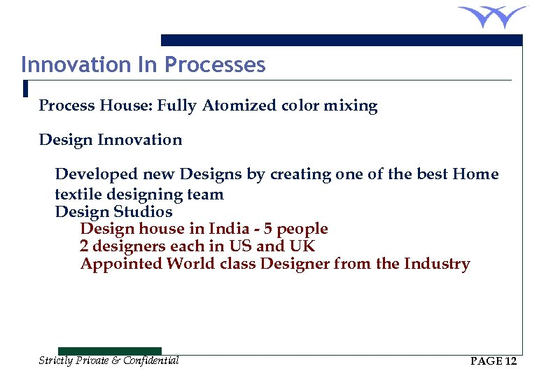 Innovation In Processes ØProcess House: Fully Atomized color mixing ØDesign Innovation Developed new Designs