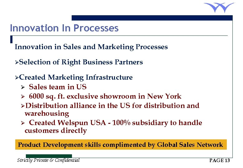 Innovation In Processes Innovation in Sales and Marketing Processes ØSelection of Right Business Partners