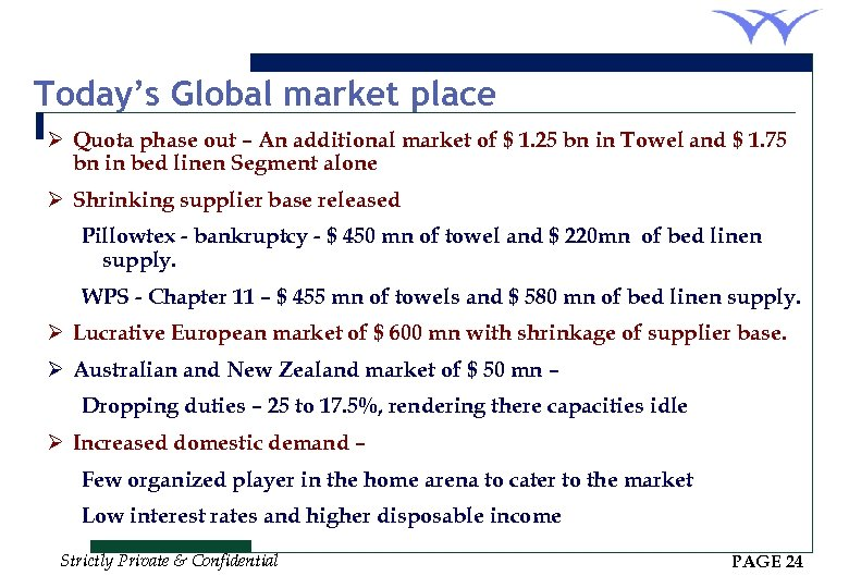 Today's Global market place Ø Quota phase out – An additional market of $