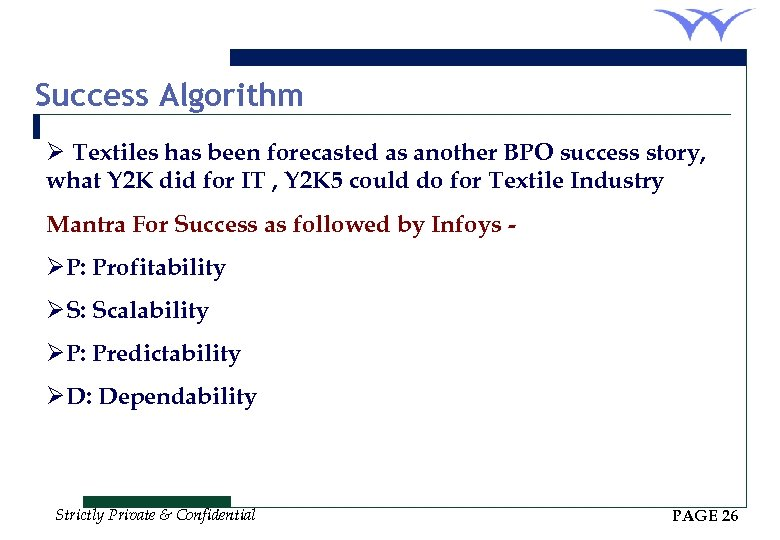 Success Algorithm Ø Textiles has been forecasted as another BPO success story, what Y