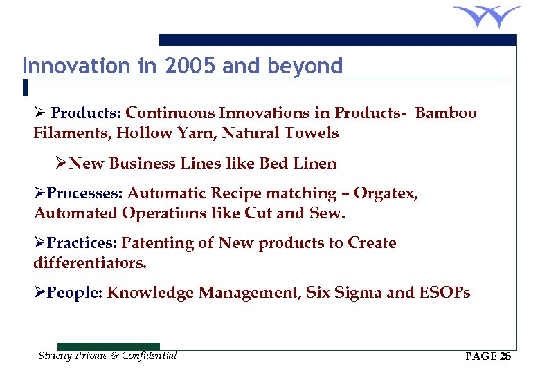 Innovation in 2005 and beyond Ø Products: Continuous Innovations in Products- Bamboo Filaments, Hollow